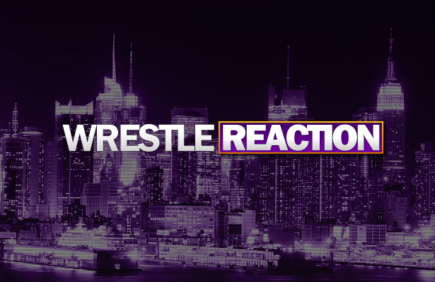 Wrestle REACTION: April 11th Edition